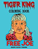 TIGER KING COLORING BOOK: 8.5 X 11 Inches - 64 Pages - White One Sided Pages - Fun Adult Teen or Kids Coloring Book to Commemorate Favorite Docuseries