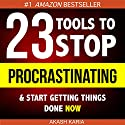 Ready, Set...PROCRASTINATE!: 23 Anti-Procrastination Tools Designed to Help You Stop Putting Things off and Start Getting Things Done Audiobook by Akash Karia Narrated by Matt Stone