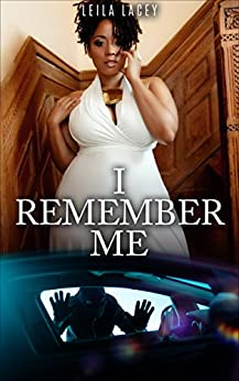 I Remember Me: A BBW Romance by [Lacey, Leila]