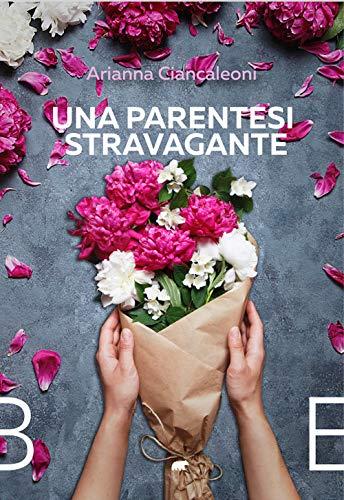 LCS Ultime dai libri Una parentesi stravagante Arianna Ciancaleoni