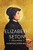 #10: Elizabeth Seton: American Saint
