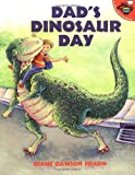 Dad's Dinosaur Day, Diane Dawson Hearn, 0689826117