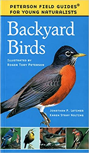 Backyard Birds (Field Guides For Young Naturalists): Karen Stray Nolting,  Jonathan Latimer, Roger Tory Peterson: 9780395922767: Amazon.com: Books