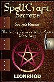 SpellCraft Secrets: The Art of Creating Magic Spells Made Easy