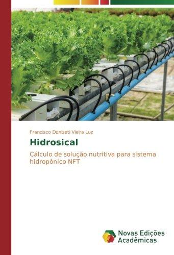 Hidrosical: Clculo de soluo nutritiva para sistema hidropnico NFT (Portuguese Edition)