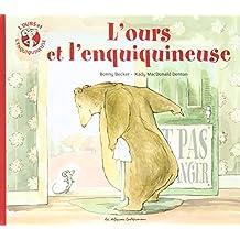 OURS ET L'ENQUIQUINEUSE (L') T.01