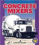 Concrete Mixers (Pull Ahead Books)