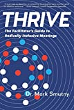 THRIVE: The Facilitator's Guide to Radically