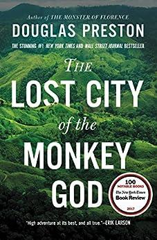 The Lost City of the Monkey God: A True Story by [Preston, Douglas]
