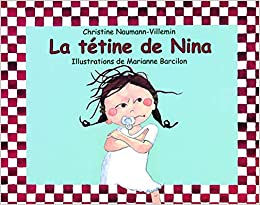 Amazon Fr La Tetine De Nina Naumann Villemin Christine Barcilon Marianne Livres