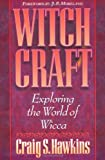 img - for Witchcraft: Exploring the World of Wicca by Craig S. Hawkins (1996-08-30) book / textbook / text book