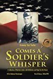 Comes a Soldier's Whisper: A Collection of Wartime Letters with Reflection and Hope for the Future