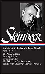 john steinbeck travels charley and later novels  john steinbeck travels charley and later novels 1947 1962 the wayward bus burning bright sweet thursday the winter of our discontent library
