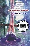 The Heaven of Mercury, Brad Watson, 0393324656