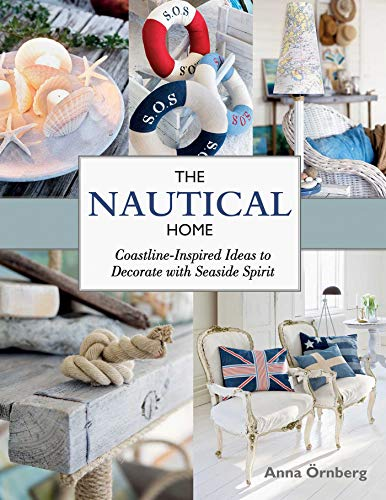The Nautical Home: Coastline-Inspired Ideas to Decorate with Seaside Spirit (Style Decorative Pillows Cottage)