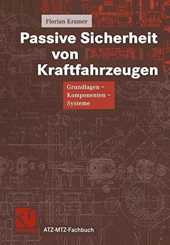 Passive Sicherheit von Kraftfahrzeugen: Grundlagen ― Komponenten ― Systeme (ATZ/MTZ-Fachbuch)