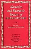 Narrative and Dramatic Sources of Shakespeare, Volume V: The Roman Plays: Julius Caesar, Antony and Cleopatra, Coriolanus