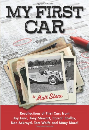 Read Online My First Car: Recollections of First Cars from Jay Leno, Tony Stewart, Carroll Shelby, Dan Ackroyd, Tom Wolfe and Many More! pdf epub