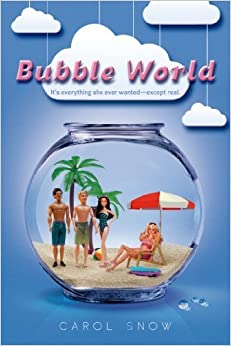Bubble World by Snow, Carol (2014)