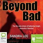 Beyond Bad  | Sandra Lee