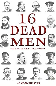Book 16 Dead Men: The Easter Rising Executions