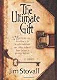 The Ultimate Gift (The Ultimate Series #1), Jim Stovall, 0781445639