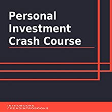 Personal Investment Crash Course Audiobook by IntroBooks Narrated by Andrea Giordani