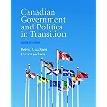 Canadian Government and Politics in Transition (6th Edition)