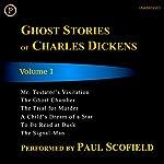 Ghost Stories of Charles Dickens, Volume 1 | Charles Dickens