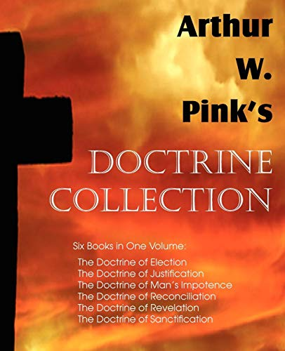 Arthur W. Pink's Doctrine Collection