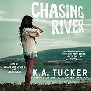 Chasing River Audiobook by K.A. Tucker Narrated by Elizabeth Louise, Steve West