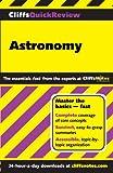 CliffsQuickReview Astronomy (Cliffs Quick Review (Paperback))