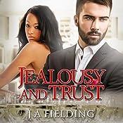 Jealousy and Trust: A Billionaire BWWM Romance, Book 2 | J. A. Fielding