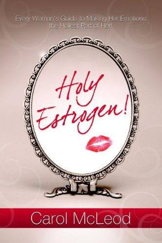 Holy Estrogen: Every Woman's Guide to Making Her Emotions the Holiest Part of Her ePub fb2 ebook