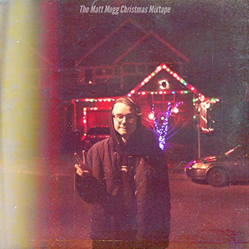 The Matt Mogg Christmas Mixtape (Mixtape Christmas Hop Hip)