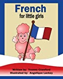 French for Little Girls: A beginning French workbook for little girls