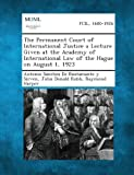 img - for The Permanent Court of International Justice a Lecture Given at the Academy of International Law of the Hague on August 1, 1923 by Antonio Sanchez De Bustamante y Sirven (2013-09-04) book / textbook / text book
