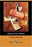 Letters to His Children, Theodore Roosevelt, 1406563129