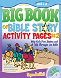 The Big Book of Bible Story, Gospel Light Publications Staff, 0830752269