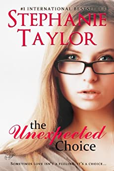 The Unexpected Choice by [Taylor, Stephanie]