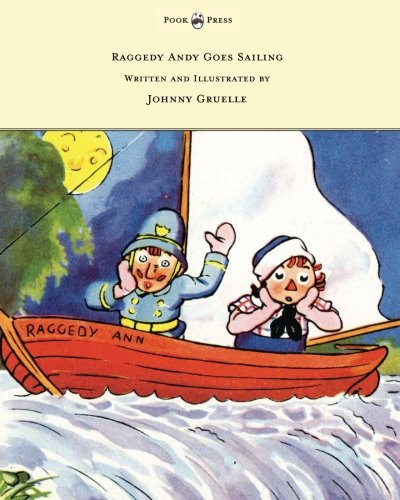 Raggedy Andy Goes Sailing - Written and Illustrated by Johnny Gruelle (Press Doll Rag)