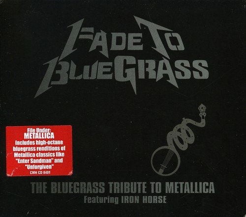 Fade To Bluegrass: The Bluegrass Tribute To Metallica by Cmh Records