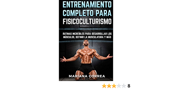 ENTRENAMIENTO COMPLETO Para FISICOCULTURISMO ...