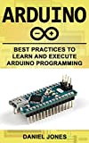 Arduino: Best Practices to Learn and Execute Arduino Programming