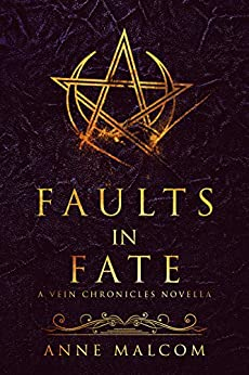 Faults in Fate: A Vein Chronicles Novella by [Malcom, Anne]