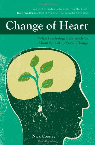 Change of Heart: What Psychology Can Teach Us About Spreading Social Change  : Cooney, Nick: Amazon.es: Libros