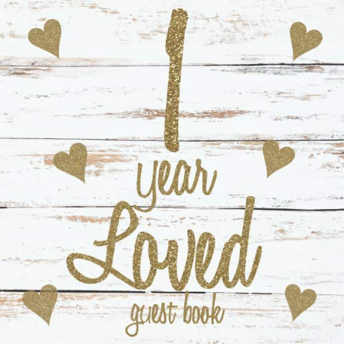 1 Year Loved Guest Book: White Rustic Wooden Wood Board Themed - First Party Baby Anniversary Event Celebration Keepsake Book - Family Friend Sign in ... W/ Gift Recorder Tracker Log & Picture Space (Birthday Invitation For 1 Year Old Boy)
