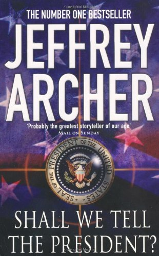 Shall We Tell the President? by Jeffrey Archer (4-Jul-2003) Paperback