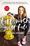 """Girl, Wash Your Face - Stop Believing the Lies About Who You Are so You Can Become Who You Were Meant to Be"" av Rachel Hollis"