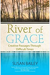 River of Grace: Creative Passages Through Difficult Times Paperback
